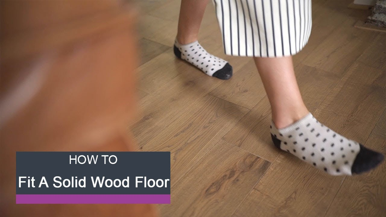 Wickes How To Fit A Solid Wood Floor Youtube