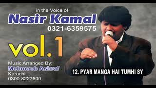 PYAR MANGA HAI TUMHI SY, Nasir Kamal (Music Arranged By. Mehboob Ashraf Karachi)