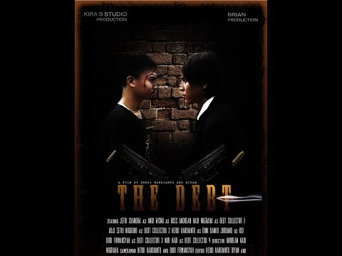 "JUARA 2 LOMBA FILM PENDEK / SHORT MOVIE COMPETITION ""THE DEBT"" (ACTION / AKSI)"