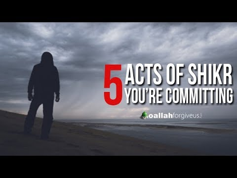 5 Acts of Shirk You Do Not Realize You're Committing [NEW VIDEO 2018]