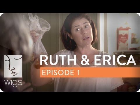 Ruth & Erica   Ep. 1 of 13   Feat. Maura Tierney & Lois Smith   WIGS