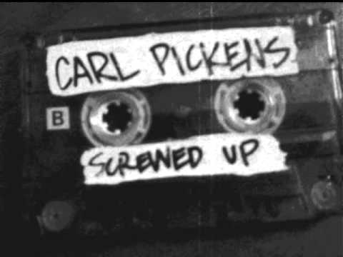 CARL PICKENS - SCREWED UP