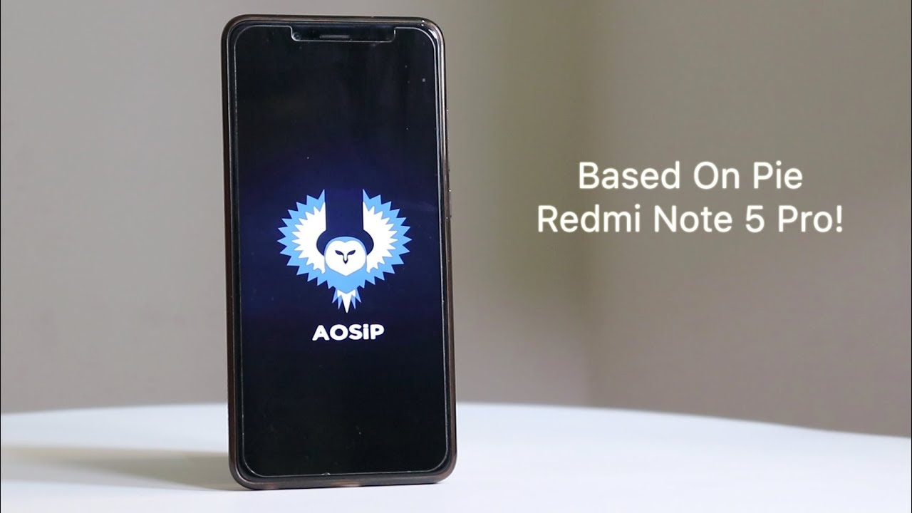 AOSIP Pie On Redmi Note 5 Pro || Official || Android 9 0