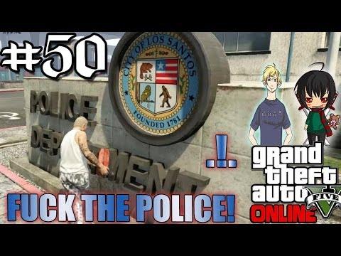 """""""FUCK THE POLICE!"""" (GTA V - Online) #50"""