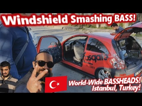 Windshield Smashing BASS Demo! World Wide BASSHEADS - Istanbul Turkey
