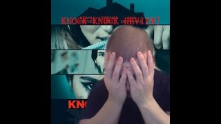 Download Video Knock Knock REVIEW! + Why I Can't Stand Eli Roth! MP3 3GP MP4