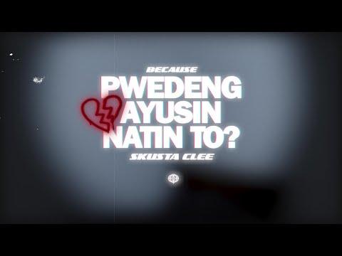 Because - Pwedeng Ayusin Natin To? (feat. Skusta Clee) [Official Lyrics Video]
