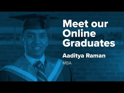 Meet our online graduates – Aaditya Raman (Master of Business Administration, 2016)