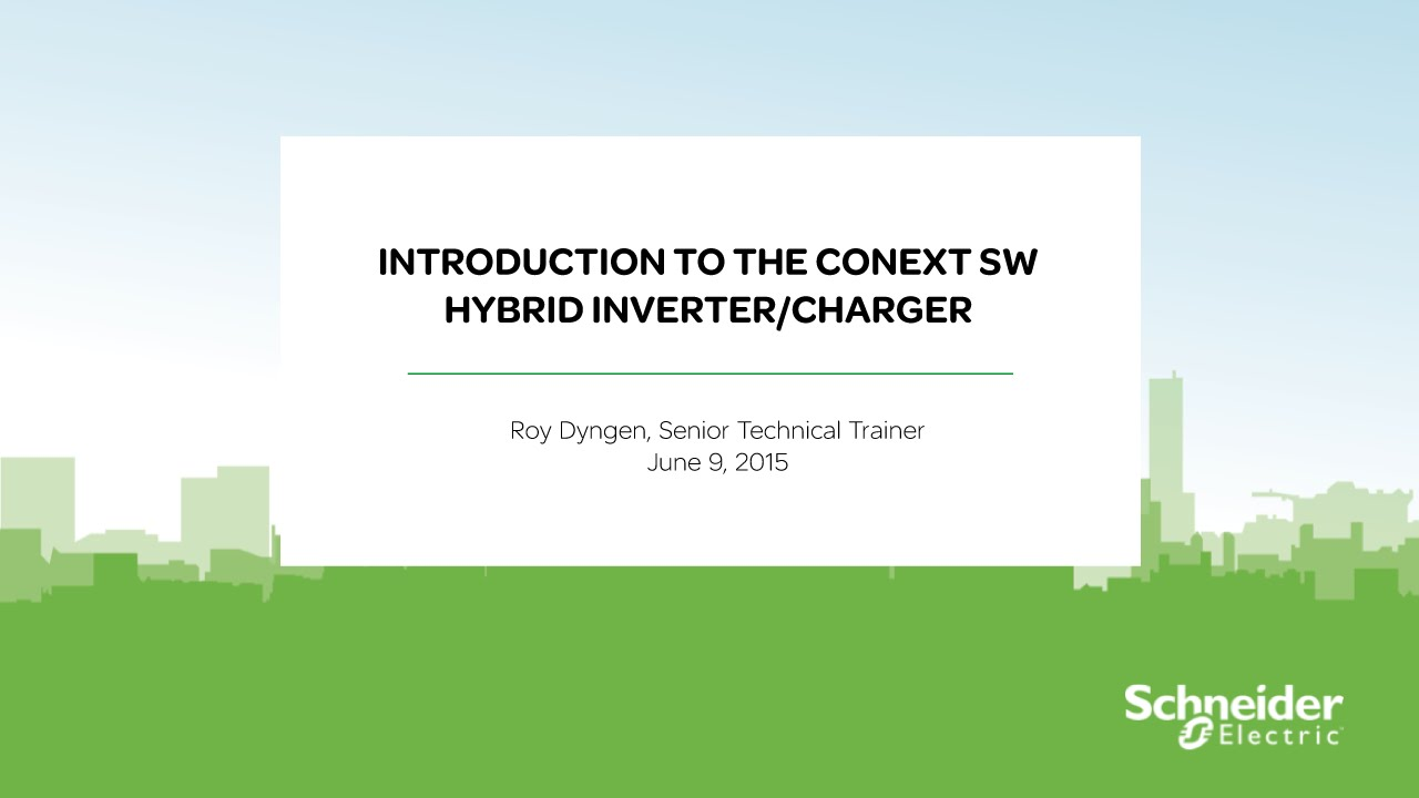 [Webinar Replay] Intro to the Conext SW Hybrid Inverter/Charger