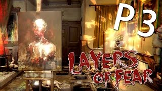 Layers Of Fear《層層恐懼》Part 3 : 完成最終傑作? [精華版]
