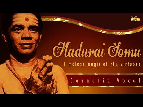 Best Of Madurai Somu Carnatic Vocal | Evergreen Tamil Songs Of Madurai Somu