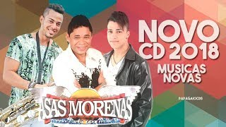 ASAS MORENAS 2018 - CD NOVO 2018 - REPERTORIO EXCLUSIVO - MUSICAS NOVAS 2018