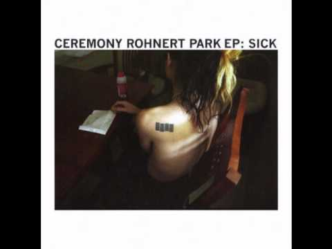 Ceremony - Sick