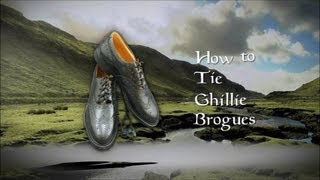 How to Tie Ghillie Brogues