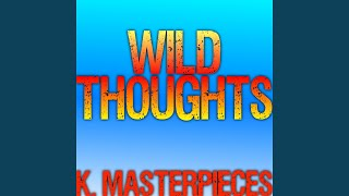 K Masterpieces Wild Thoughts Originally Performed By Dj Khaled