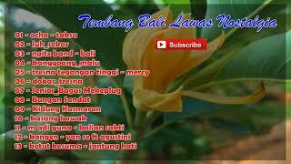 Video Tembang Bali Lawas Nostalgia download MP3, 3GP, MP4, WEBM, AVI, FLV Juli 2018
