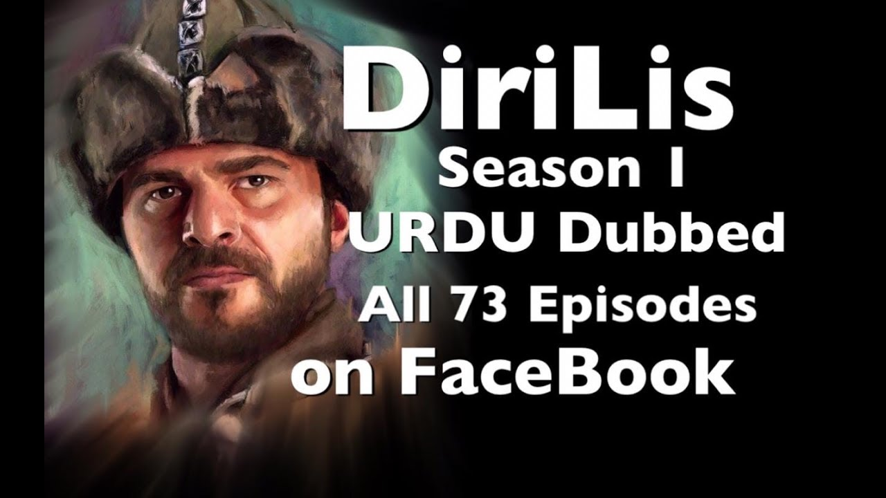 DIRILIS Season 1 GHAZI ARTAGAL in URDU Dubbed on FaceBook