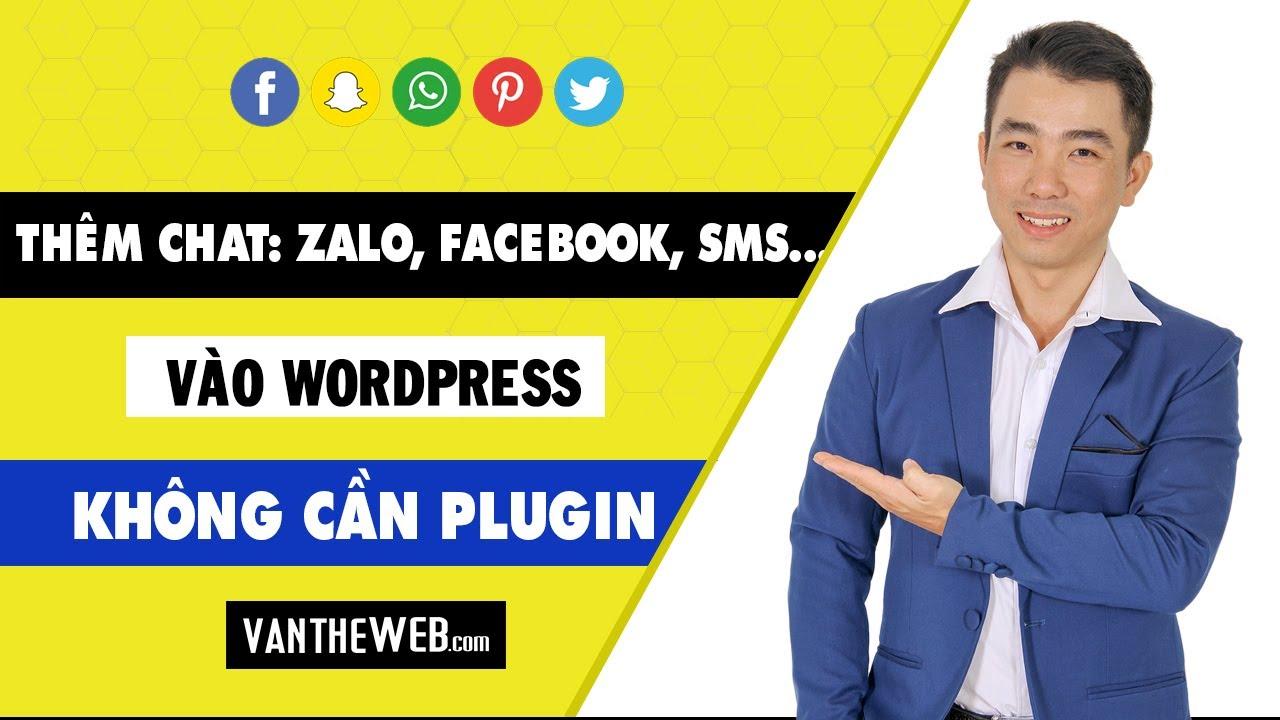 Cách chèn nút zalo, facebook, sms, skype… Social vào website WordPress [Không plugin] _ VănThếWeb