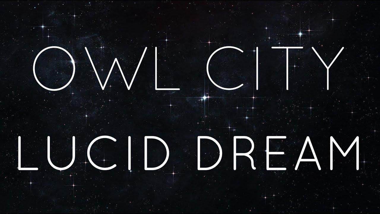 Owl City   Lucid Dream - LYRIC VIDEO - YouTube