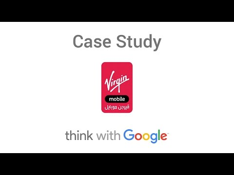 Google Presents: Virgin Mobile Saudi Arabia Case Study