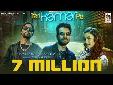 Teri Kamar Pe - Tony Kakkar ft. Bohemia | Gauahar Khan | Official Music Video