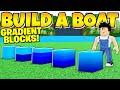 GRADIENT BLOCKS IN Build a Boat! *INSANE*