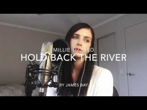 Millie Tizzard | Hold Back The River |...