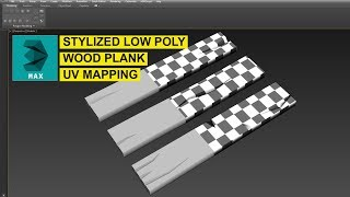 3ds Max Stylized Low poly wood plank UV Mapping