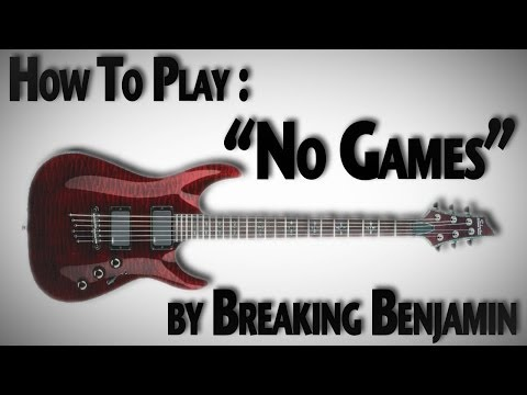 "How to Play ""No Games"" by Breaking Benjamin"