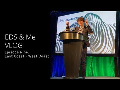 EDS & Me VLOG - Episode Nine: East Coast - West Coast