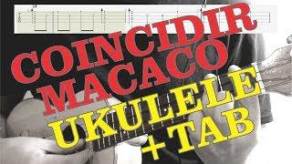 MACACO - Coincidir (Ukulele Cover + Tab)