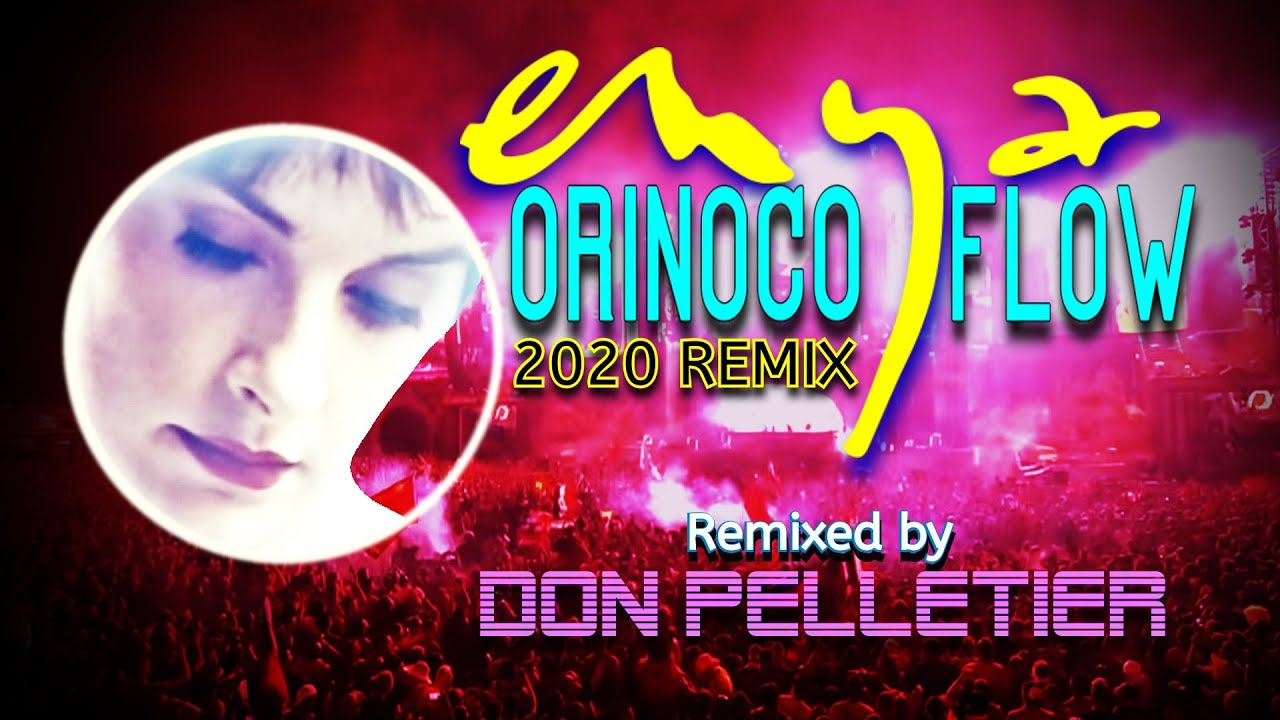 Orinoco Flow 2020 - Enya -  (Trance Remix)