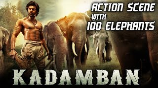 Kadamban Best Action Scene  100 REAL ELEPHANTS  Best Action Scene Ever