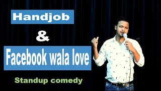 Handjob & Facebook Wala Love - Stand Up Comedy ft. Rahul Rajput