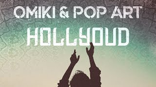 Omiki & Pop Art - Hollyoud (Official Audio)