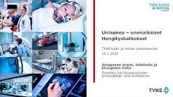 Tyks tutkii ja hoitaa 16.1.2020: Uniapnean oireet, laitehoito ja kirurginen hoito - Ulla Anttalainen