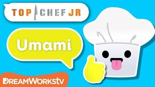 What is Umami? | TOP CHEF JR.