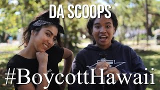 Da Scoops: #BoycottHawaii!