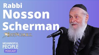 The Story of Rabbi Nosson Scherman - General Editor of Artscroll | Meaningful People #23