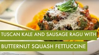 Tuscan Kale And Sausage Ragu With Butternut Squash Fettucine With Tuttorosso Tomatoes