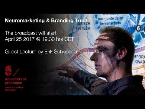 Neuromarketing & Branding Trust Guest Lecture by Erik Schoppen