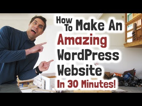 How To Make A WordPress Website  In 30 Minutes - Amazing!