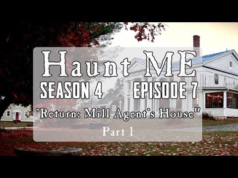"""Haunt ME - Season 4 Episode 7 """"The World Part 1"""" (Mill Agent's House Revisited)"""