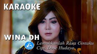 Wina DH - Lemahkanlah Rasa Cintaku [Official Karaoke]