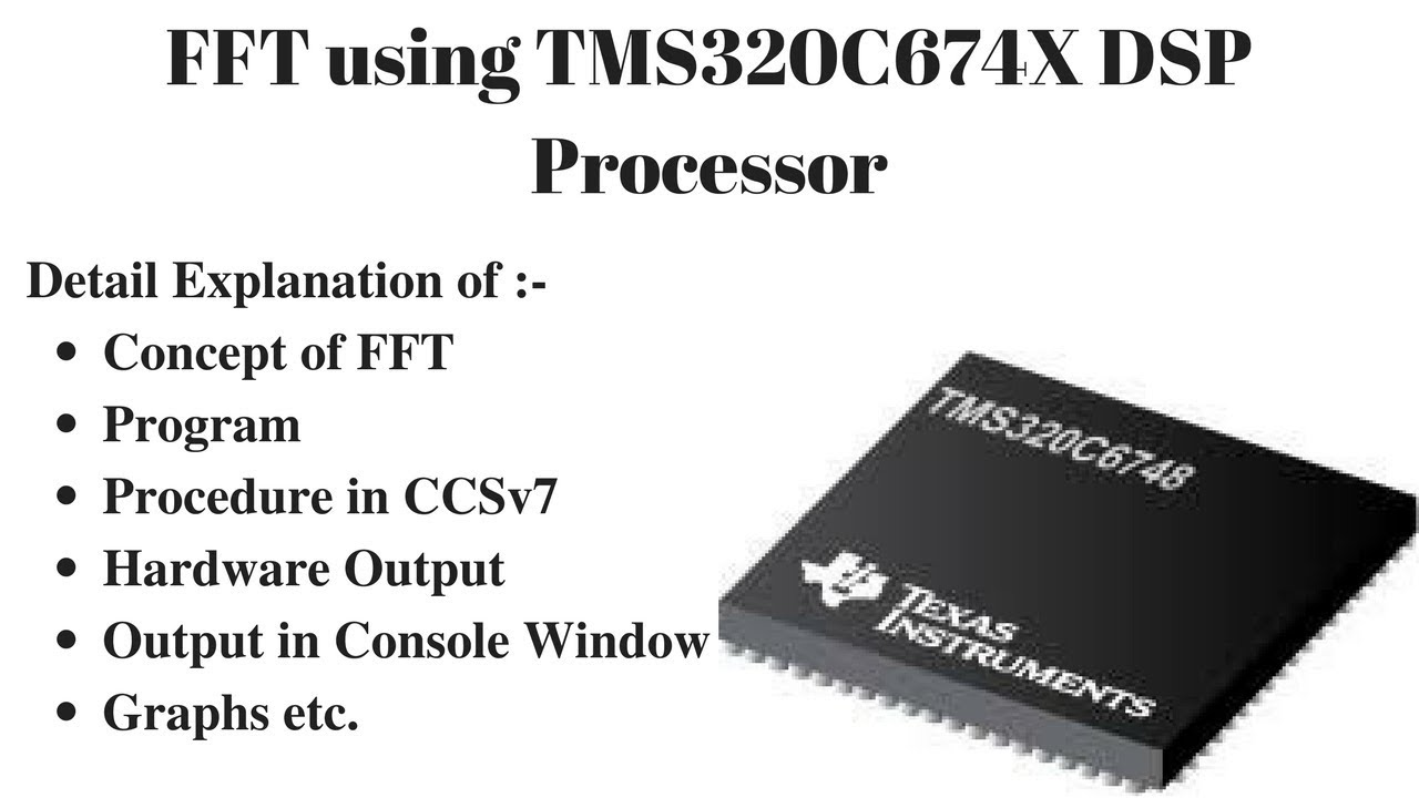 DFT with FFT Algorithm using TMS320C67XX DSP Processor