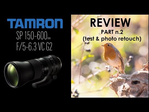 Tamron SP 150-600mm F/5-6.3 Di VC USD G2 A022 Review Part 2 - Test and image retouch