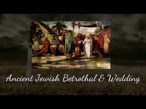 Ancient Jewish Betrothal & Wedding Part 1