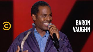 How You Know You're Really Alone - Baron Vaughn