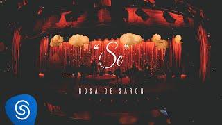 Rosa de Saron - Se (Acústico e Ao Vivo 2/3)