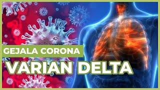 Beda Dari Virus Awal, Ini Gejala Baru Covid-19 Varian Delta